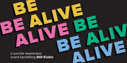 Be Alive 2019 - Benefiting Still Kickin