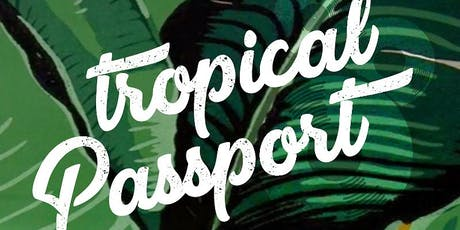 Tropical Passport tickets