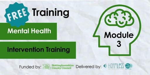 FREE Module 3 Mental Health Intervention Training- Rushcliffe (Third Sector Front Line)