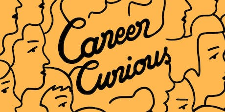 Career Curious 06 :  August 29th 2019 tickets