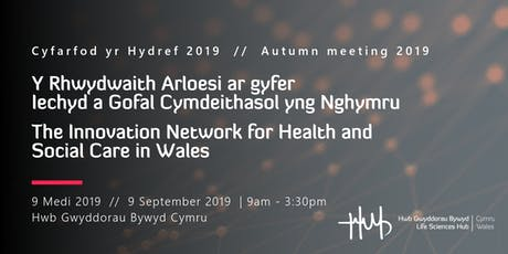 The Innovation Network for Health and Social Care in Wales - Autumn Meeting 2019  tickets