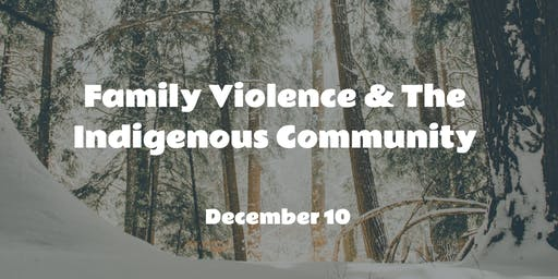 Family Violence & the Indigenous Community