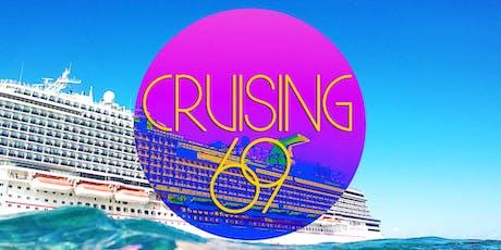 Cruising 69 Tickets