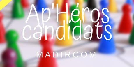 AP'Héros Candidats par MADIRCOM billets