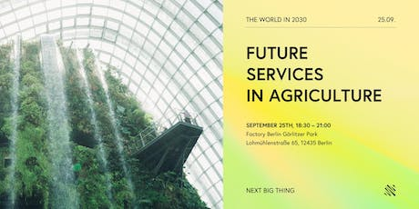 The World in 2030: Future Services in Agriculture tickets