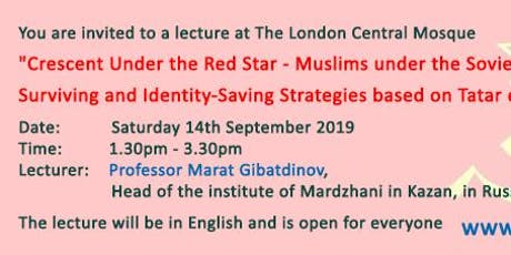 """Crescent Under the Red Star - Muslims under the Soviet Rule: Surviving and Identity-Saving Strategies based on Tatar experience"" tickets"