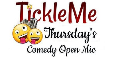 Tickle Me Thursday / Open Mic Night