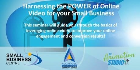Seminar: Harnessing the Power of Online Video for Your Small Business tickets