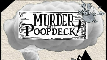 """Murder on the Poopdeck"""