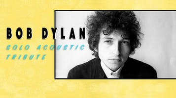 Bob Dylan: Solo Acoustic Tribute