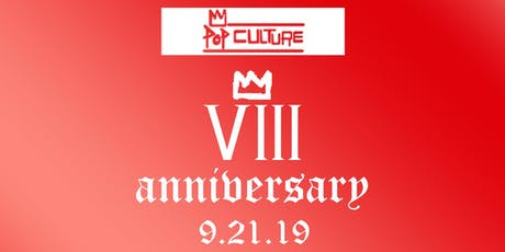 8 YEAR ANNIVERSARY OF POP CULTURE  CLOTHING  tickets