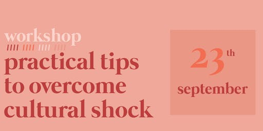 Workshop: Practical tips to overcome cultural shock