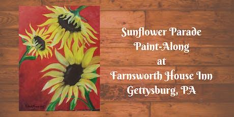 Sunflower Parade Paint-Along - Farnsworth House Inn Tavern tickets