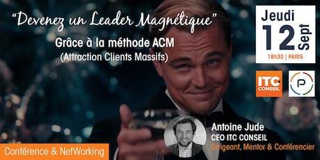 Découvrez la méthode ACM (Attraction Clients Massifs)  billets