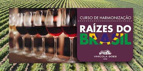 Curso de Harmonização Raízes do Brasil - Vinícola Góes  ingressos