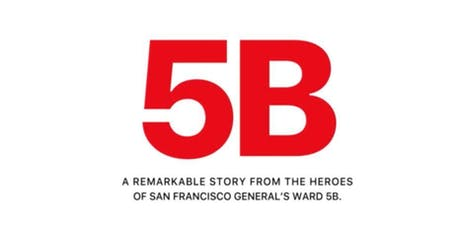 5B: The Movie:  The San Francisco Model and the Nurse Heroes of Ward 5B tickets