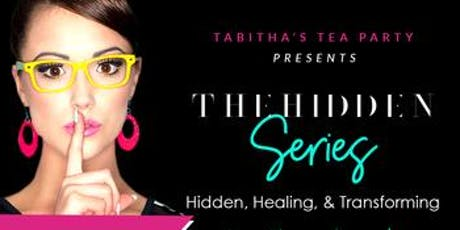 The Hidden Series: Monthly TEA Party (Bible Study) tickets