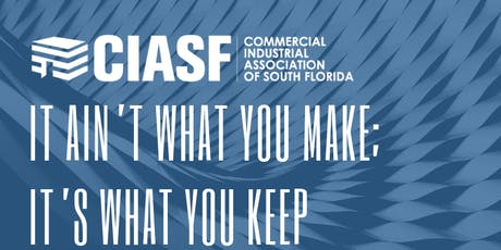 It Ain't What You Make, It's What You Keep | A Signature CIASF Event tickets