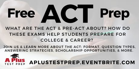 ACT & Pre-ACT Prep: What Students & Parents Need to Know about these College and Career Exams. Sept. 11 tickets