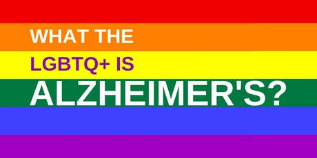 What the LGBTQ+ is Alzheimer's and why should you care? tickets