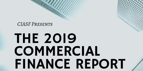 The 2019 Commercial Finance Report   A Signature CIASF Event tickets