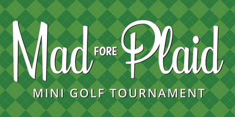 Mad Fore Plaid Mini Golf Tournament tickets