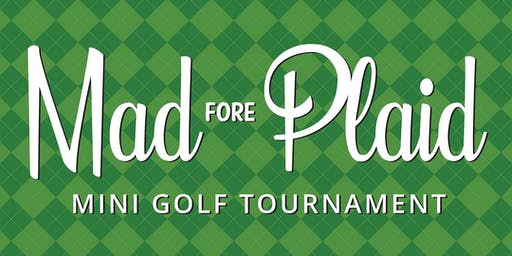 Mad Fore Plaid Mini Golf Tournament