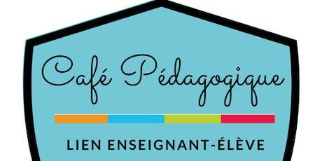 Café pédagogique: Le majeur: Développer des relations positives avec les élèves billets