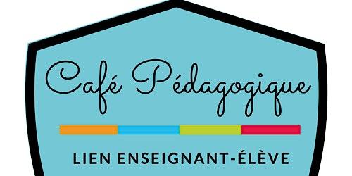 Café pédagogique: Le majeur: Développer des relations positives avec les élèves