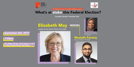 What's at Stake this Federal Election? Canadian Muslim Townhall with Leader of the Green Party of Canada, Elizabeth May in Conversation with Mustafa Farooq tickets