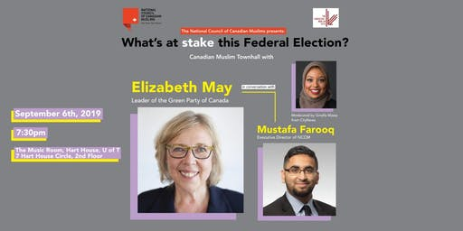What's at Stake this Federal Election? Canadian Muslim Townhall with Leader of the Green Party of Canada, Elizabeth May in Conversation with Mustafa Farooq