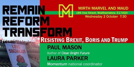 Resisting Brexit, Boris and Trump - Walthamstow tickets