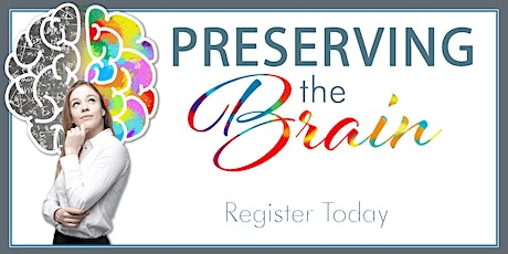 Preserving Your Brain with Dr. Rawlins January 23, 2020 tickets