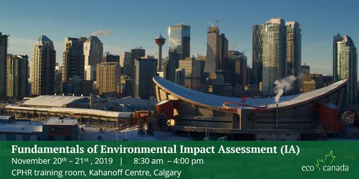 Workshop: Fundamentals of Environmental Impact Assessment (IA) Calgary