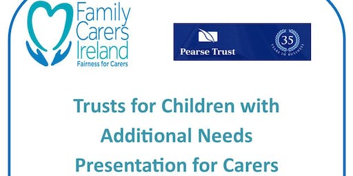 Trusts for Children with Additional Needs - Presentation for Carers