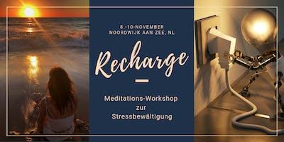 * RECHARGE * Meditations-Workshop zur Stressbewältigung