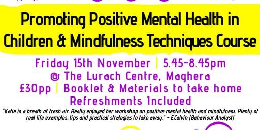Promoting Positive Mental Health in Children & Mindfulness Techniques