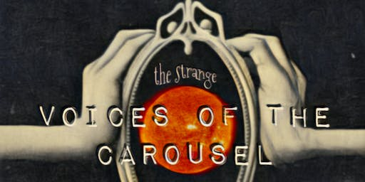 The Strange: Voices of the Carousel / EASTERN MARKET AFTER DARK