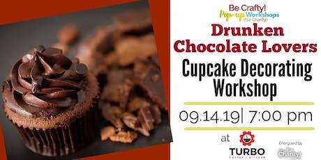 Drunken Chocolate Lovers Cupcake Decorating Workshop at TURBO tickets