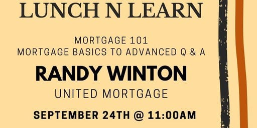Mortgage 101 Lunch 'N Learn