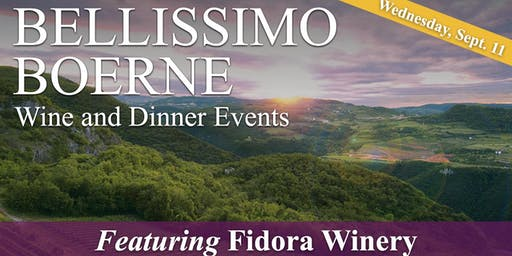 Bellissimo Boerne Wine & Dinner Events featuring Fidora Winery