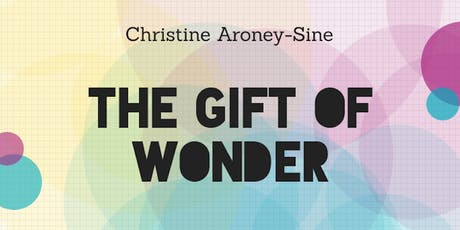 The Gift of Wonder with Christine Sine tickets