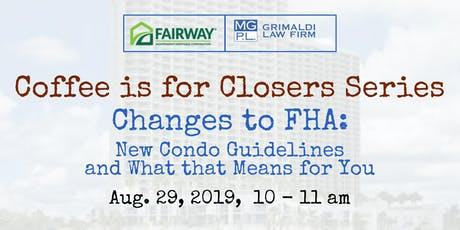 Coffee is for Closers Series: Changes to FHA Guidelines & What it Means tickets