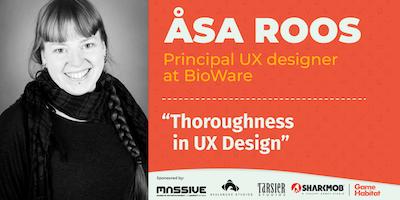 "Åsa Roos, BioWare - \""Thoroughness in UX Design\"""