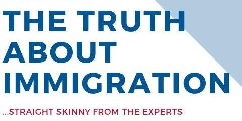 THE TRUTH ABOUT IMMIGRATION ... Straight Skinny From The Experts
