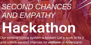 Second Annual Second Chances and Empathy Hackathon