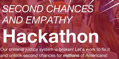 Second Annual Second Chances and Empathy Hackathon tickets
