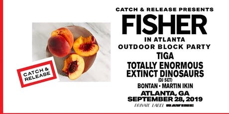 Fisher: Catch & Release Outdoor Block Party - Ravine Atlanta tickets