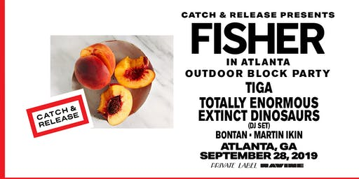 Fisher: Catch & Release Outdoor Block Party - Ravine Atlanta