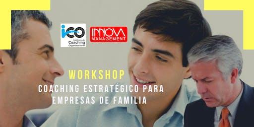 WORKSHOP  COACHING ESTRATEGICO PARA EMPRESAS DE FAMILIA